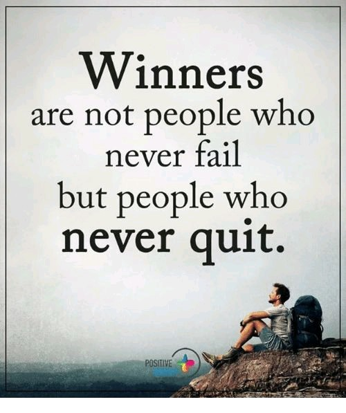 Winners were once people who failed but they refused to dwell on their failures. They learnt, dusted their cloths & continued pursuing their goals.