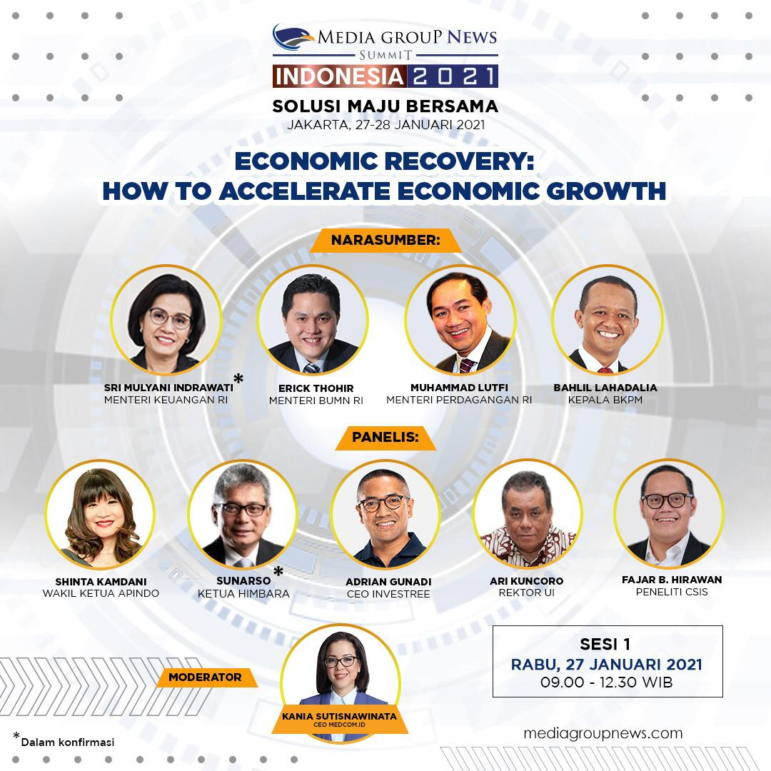 #MediaGroupNewsSummit2021: Solusi Maju Bersama. Tema: Economic Recovery - How To Accelerate Economic Growth.  Rabu, 27 Januari 2021 09.00 WIB - 12.30 WIB  Narasumber: Sri Mulyani Indrawati* Erick Thohir Muhammad Lutfi Bahlil Lahadalia  #mediagroupnewssummit #mediagroupnews
