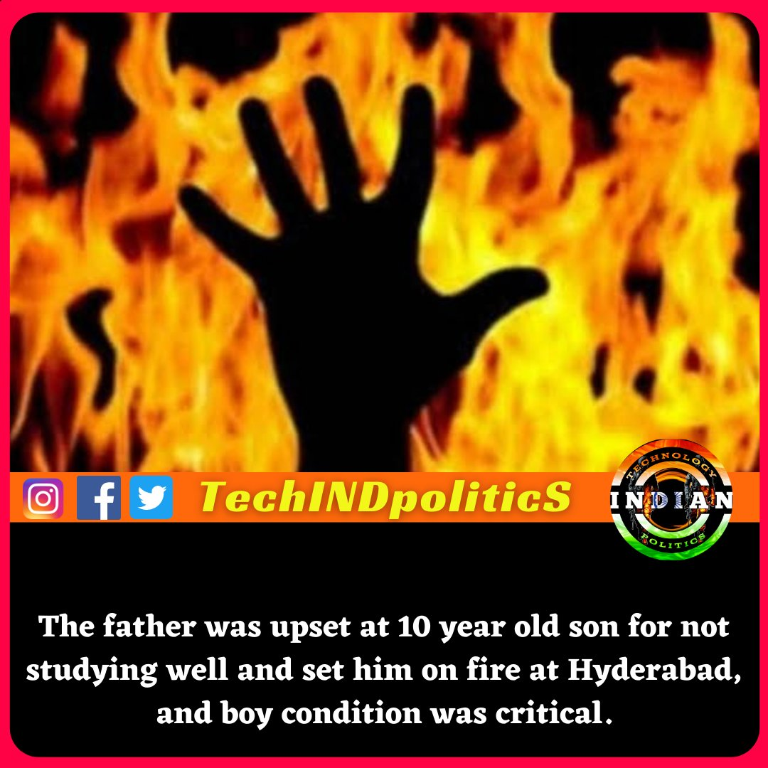 In an attempt to save himself, the boy ran out of the house and fell into a ditch. . . . #TechINDpolitics #fatherandson #academics #hyderabad #fire #india
