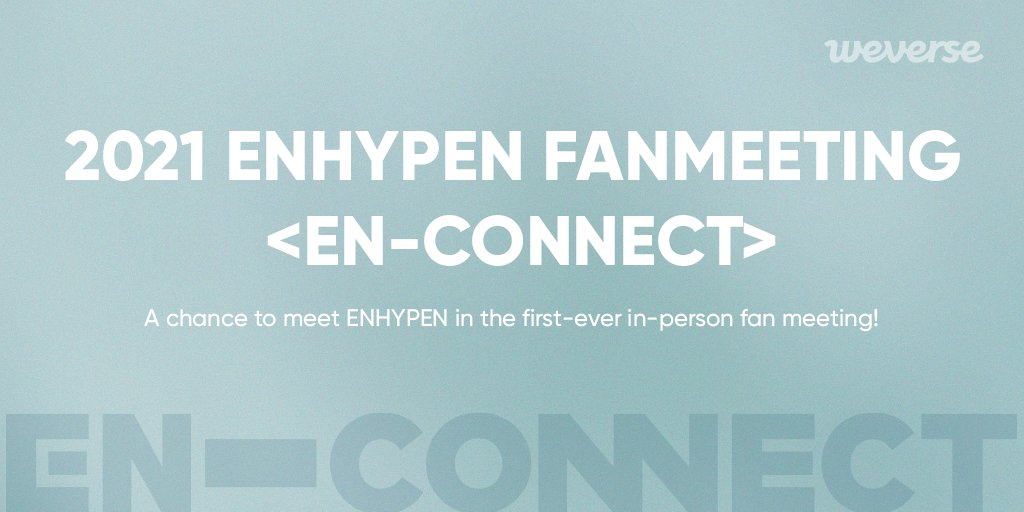 2021 ENHYPEN FANMEETING <EN-CONNECT> In-person Performance Fanclub Ticketing Application🎉 If you have ENGENE Membership, you can apply for the ticketing on Weverse!  📆20 Jan, 2 PM ~ 24 Jan, 2 PM (KST)  Apply here👉 Join membership👉