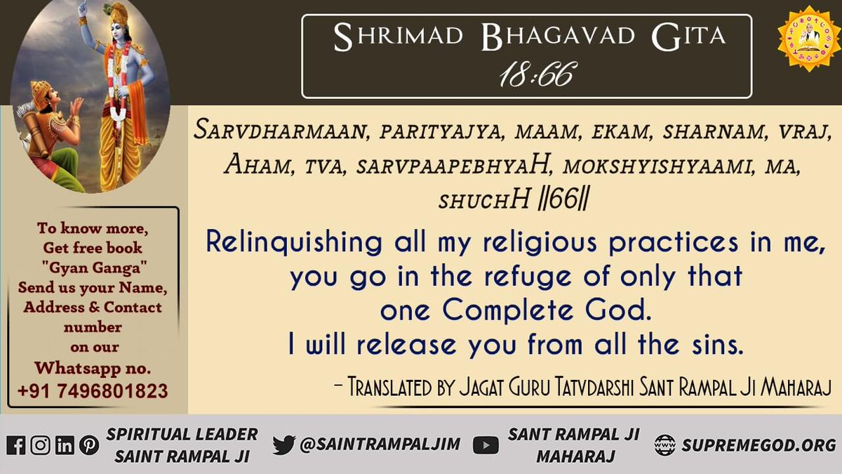 "Kaal says ""Abandoning all my religious practices in me, you go in the refuge of that one Purna Parmatma (Supreme God). I will liberate you from all the sins; you do not grieve.  #HiddenTruthOfGita  #GodMorningWednesday @SaintRampalJiM"