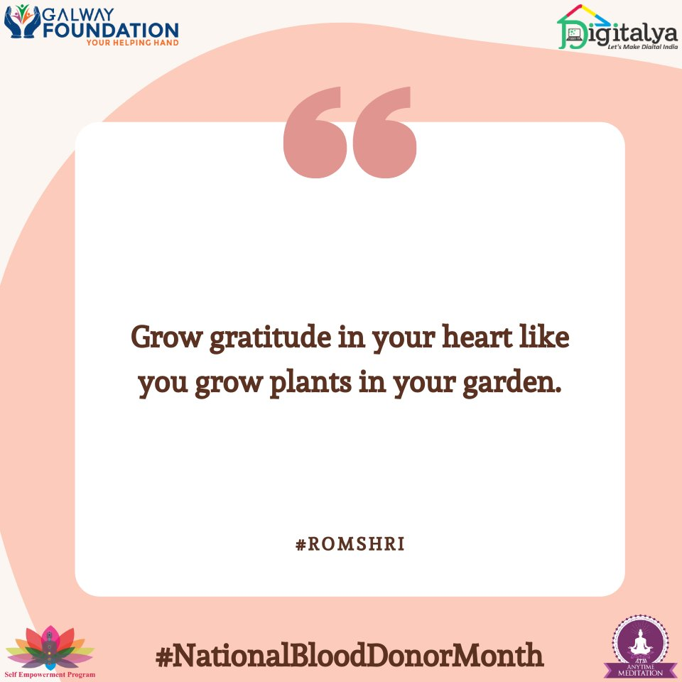 Grow gratitude in your heart like you grow plants in your garden..#Volunteer #SEP #ATM #romshri #Chaitanya #Mindfullness #MindbodySoul #meditation #NationalBloodDonorMonth