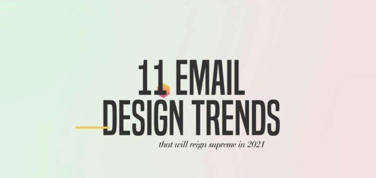 11 Email Design Trends to Improve Your Email Marketing Strategy in 2021 [Infographic]  #emailmarketing #design #trends2021 #marketing