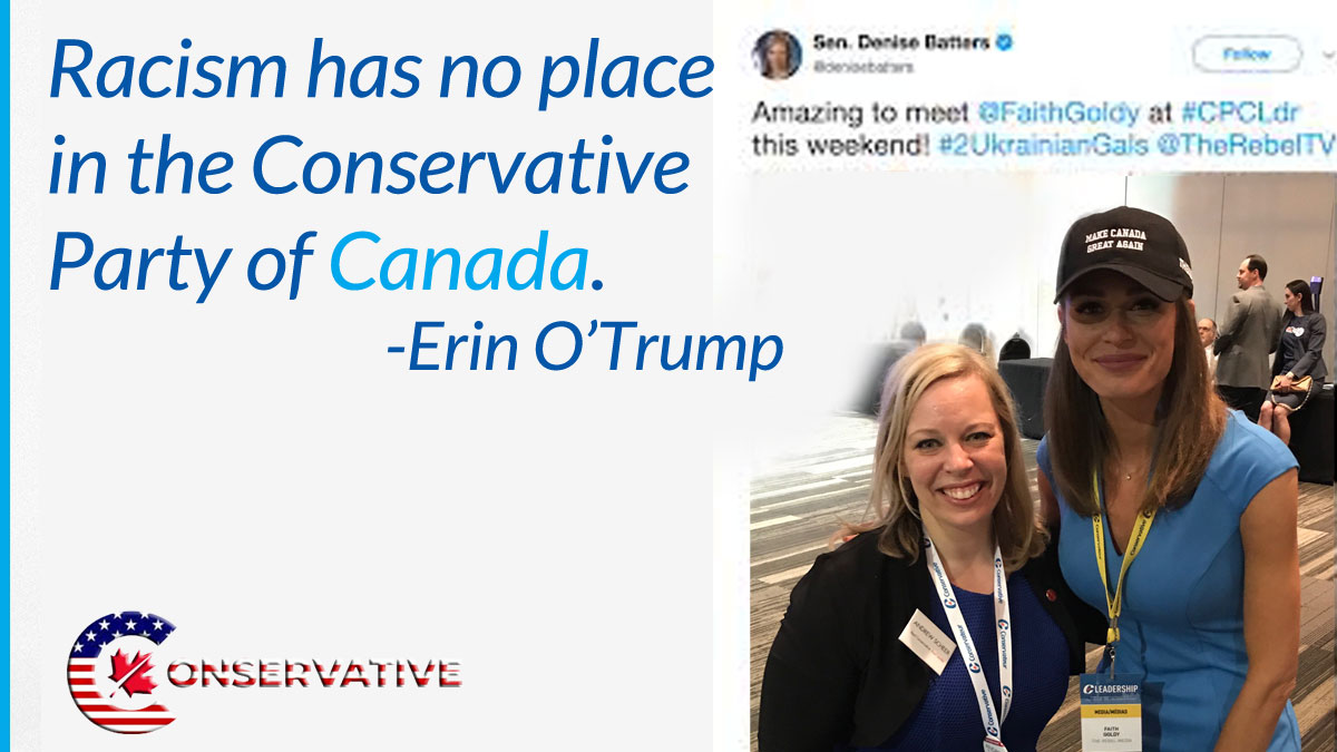 Replying to @Eric_OTooleMP: Racism has no place in the Conservative Party of Canada  Are you with me? 🇨🇦 #ErinOTrump #cdnpoli