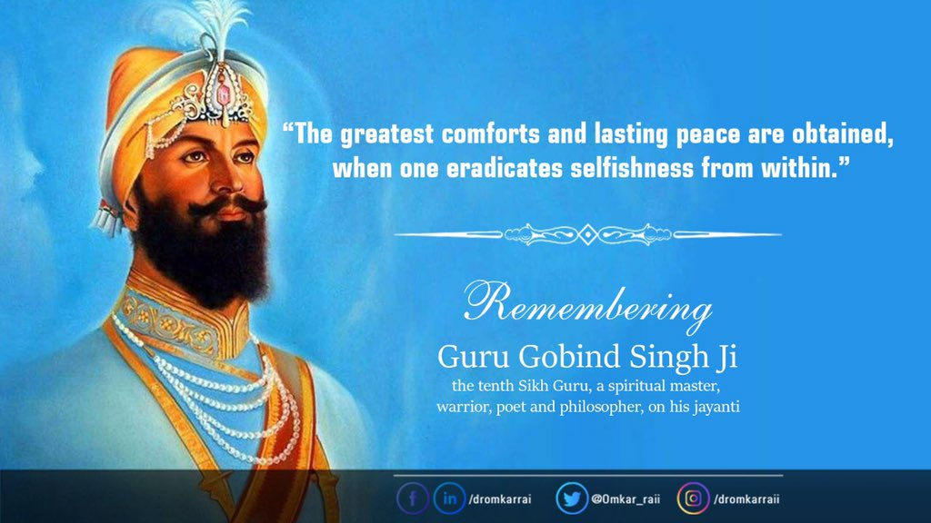 Remembering #GuruGobindSingh Ji, the tenth Sikh Guru, a spiritual master, warrior, poet, and philosopher on his birth anniversary. His teachings will always inspire people to serve the mankind in a selfless manner.