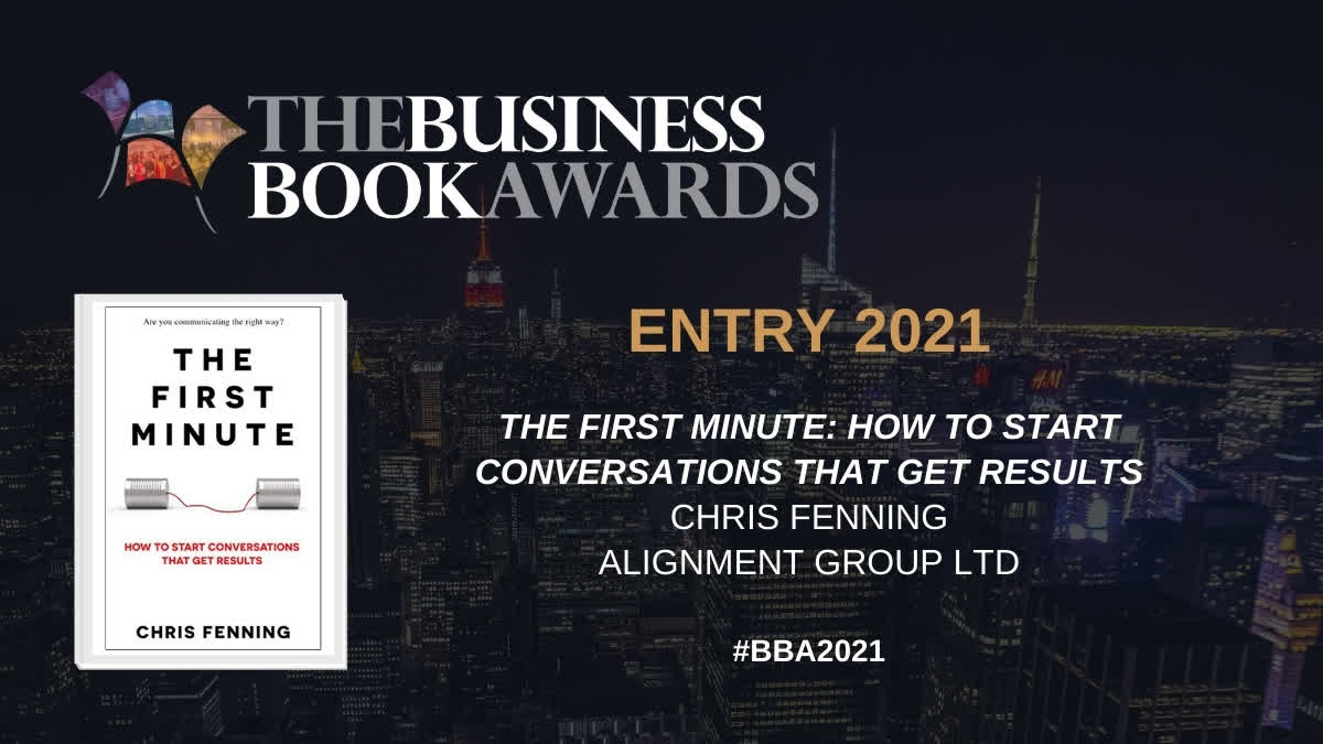 """🎉 Congratulations """"The First Minute"""" by @CMFenning (Pub by Alignment Group Ltd) for being entered into The Business Book Awards 2021! 👏  Check out this year's entries 👇   #BBA2021 #BusinessBook #TheFirstMinute"""