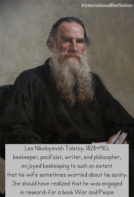 Leo Nikolayevich Tolstoy, 1828-1910, #beekeeper, pacificist, writer, and philosopher, enjoyed beekeeping to such an extent that his wife sometimes worried about his sanity. #wednesdaythought #facts