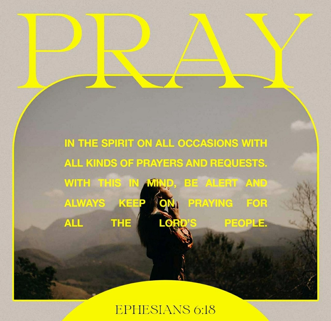 #Prayingalways with all #Prayer & supplication #intheSpirit, & watching thereunto with all #perseverance & supplication for all saints; #Ephesians 6:18 #KJV #VerseOfTheDay #DailyLiving #ReadMoreForContext #GodsWord = #BestPractices #SoulFood #GodIsLove #Pray #InJesusName #Amen