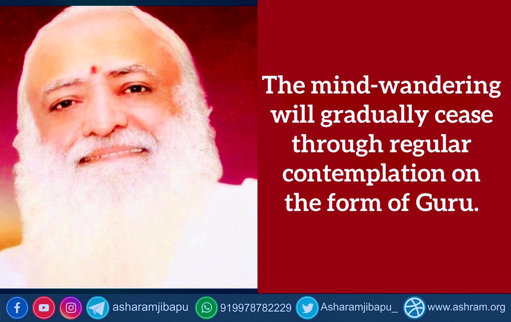 @asharamjibapu_ #wednesdaythought #शीश_दीजिये_धर्म_न_छोड़िये #wedesdaymotivations Divine thought of the day - The mind-wandering will gradually cease through regular contemplation on the form of Guru. #Bapuji #Gurubhaktiyoga #AsharamjiBapuQuotes