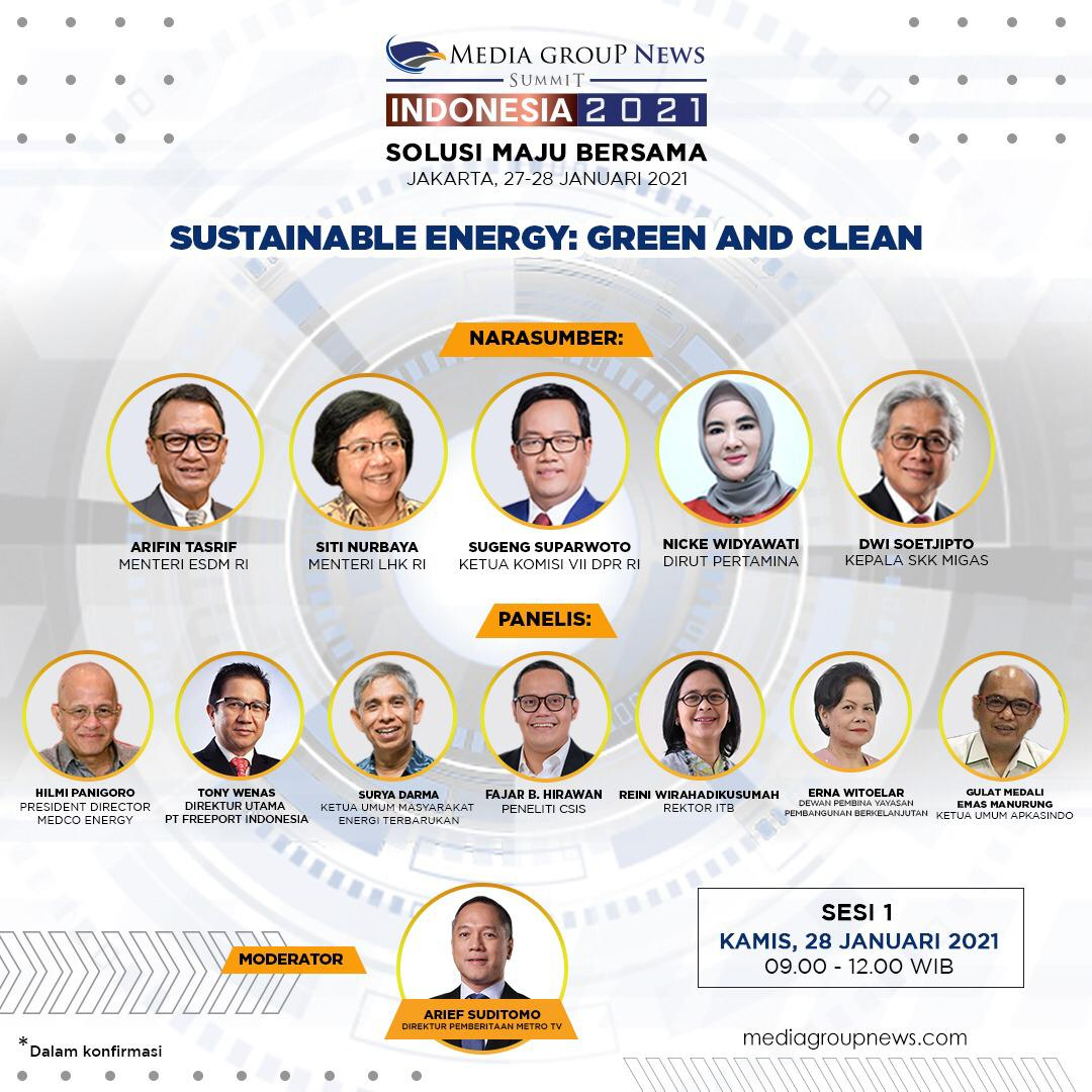 #MediaGroupNewsSummit2021 Solusi Maju Bersama, 27-28 Januari 2021. Tema: Sustainable Energy: Green and Clean.  Kamis, 28 Januari 2021 09.00 WIB - 12.00 WIB  Narasumber: Arifin Tasrif Siti Nurbaya Sugeng Suparwoto Nicke Widyawati Dwi Soetjipto #mediagroupnewssummit #mediagroupnews