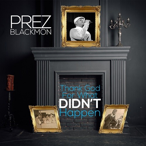 #Ad: Thank God For What Didn�t Happen is the new uptempo churchy single from Prez Blackmon. Check out the Lyric Video. Http%3A%2F% #PrezBlackmon