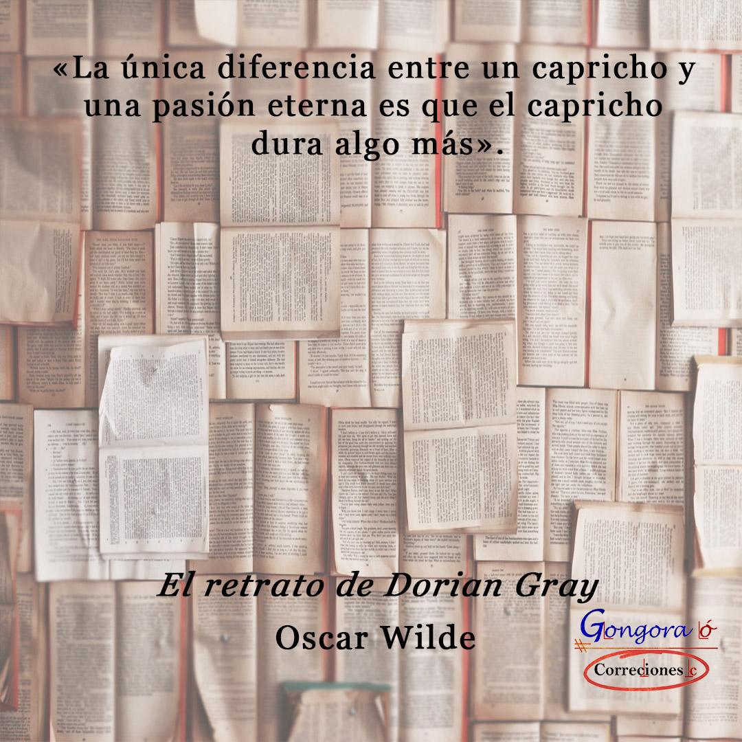 Hoy, recordamos palabras de Oscar Wilde, audaz y certero en su magnífica obra «El retrato de Dorian Gray». #citas #citadelasemana #oscarwilde #ElRetratoDeDorianGray #citascelebres