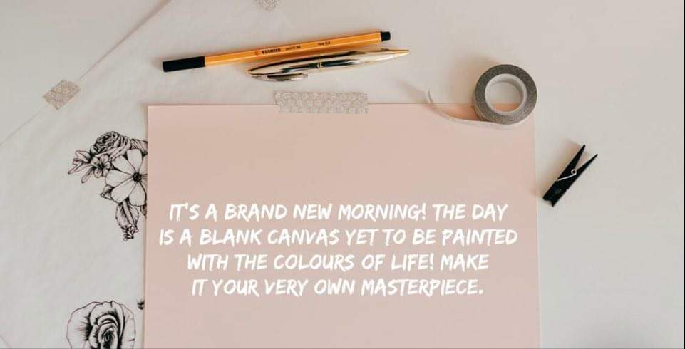 gastropascoe - Gastros quote of the day; It's a brand new Morning! The day is a blank canvas yet to he painted with the colours of life! Make it your very own Masterpiece.