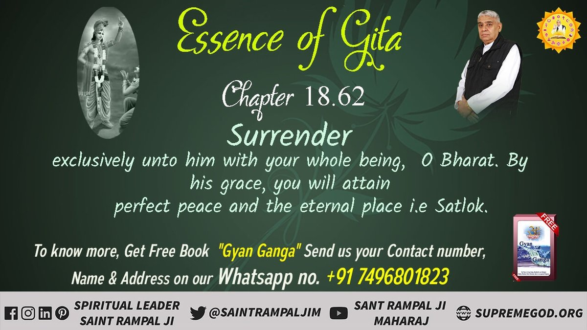 #HiddenTruthOfGita Chapter 18 Shloka 62 Surrender exclusively unto him with your whole being, O Bharat. By his grace, you will attain perfect peace and the eternal place i.e Satlok.