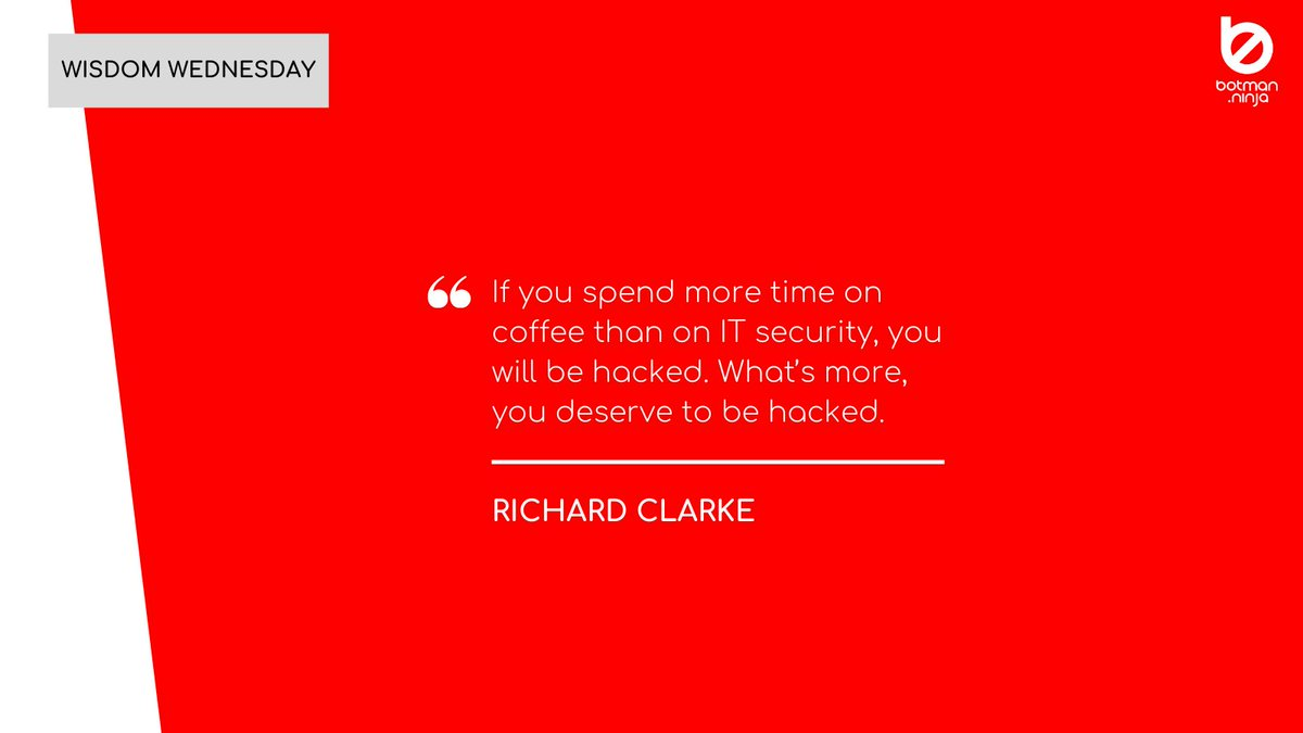 Richard Clarke was the Cybersecurity Advisor for the White House from 1992-2003. His statement on how prevention is better than the cure is something to always keep in mind. Find out how Botman can help keep your company safe. #adfraud #brandsafety #botmanninja