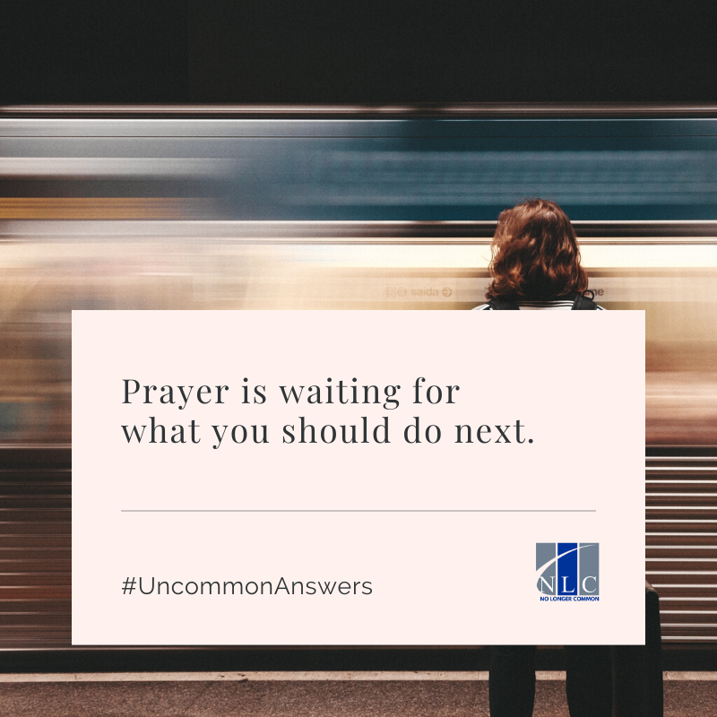 Prayer is waiting for what you should do next. #UncommonAnswers    #directmessage #message #imjustsaying #truthbetold #nolie #jesus #god #pray #bible #prayer #faith #jesuschrist #christian #christ #christians #scripture #lord #christianity #encouragement #