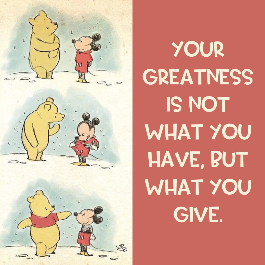 """Your greatness is not what you have, but what you give."" I love this image. Happy Belated Winnie the Pooh Day!  . . . . #greatness #disney #mickey #disneylover  #winniethepooh #nationalwinniethepoohday"