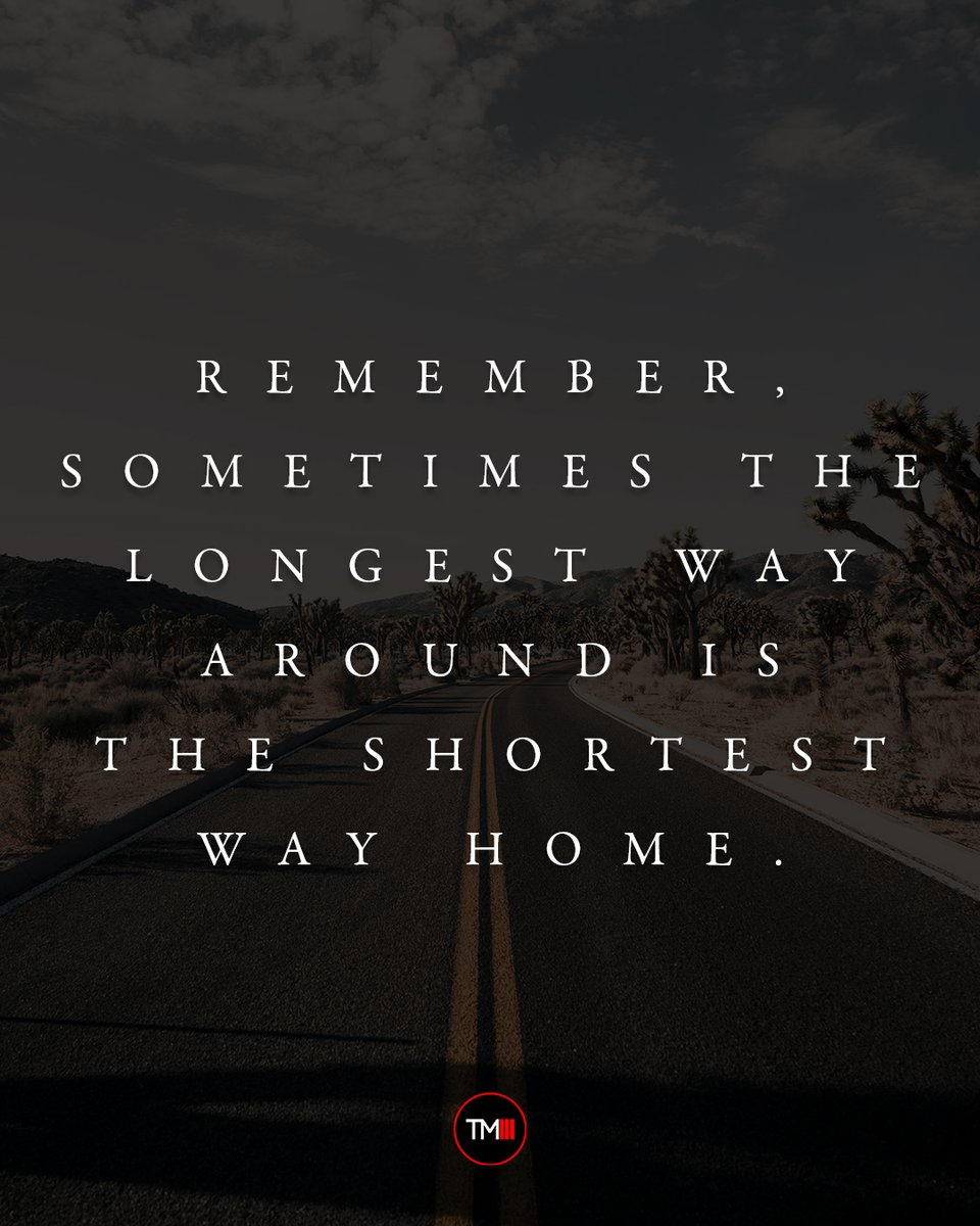 Remember, sometimes the longest way around is the shortest way home. . . . #greatness #motivation #success #inspiration #life #easier #better #happiness #mindset #quotes #inspire #truth #entrepreneur #entrepreneurship #tm3 #tm3impact #sanantonio #satx