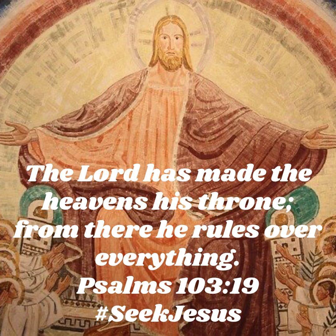 """""""The Lord has made the heavens his throne; from there he rules over everything."""" Psalms 103:19 NLT  #GodIsInControl👆🏼 #JesusIsKing👑 #SeekJesus✝️ #FindHope🕊 #SeekTheTruth📖 #CatholicTwitter"""