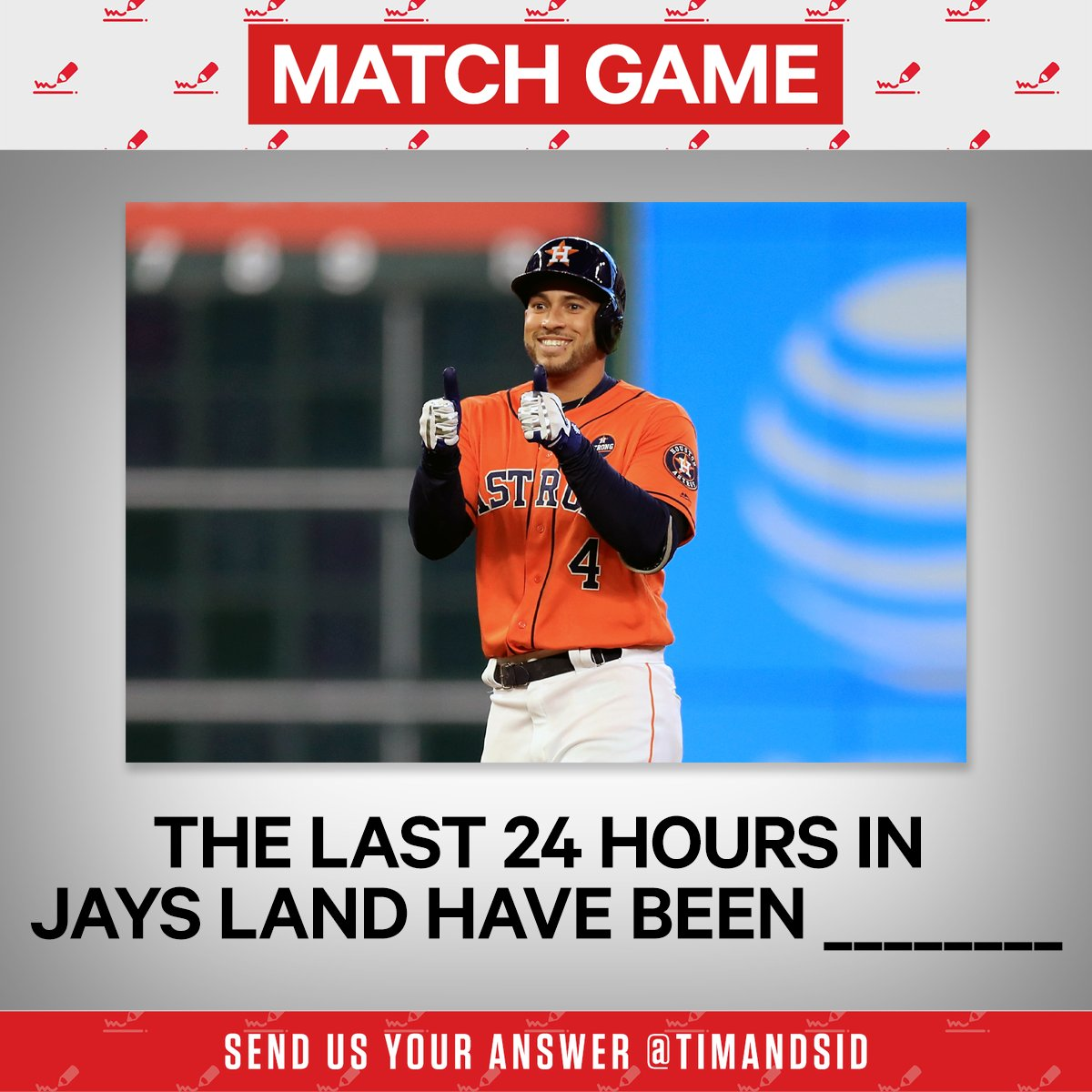 """🚨MATCH GAME TIME🚨  """"The last 24 hours in Jays land have been _______""""    Send us your best responses using the hashtags #MatchGame and #TimandSid to follow along. ✍️"""