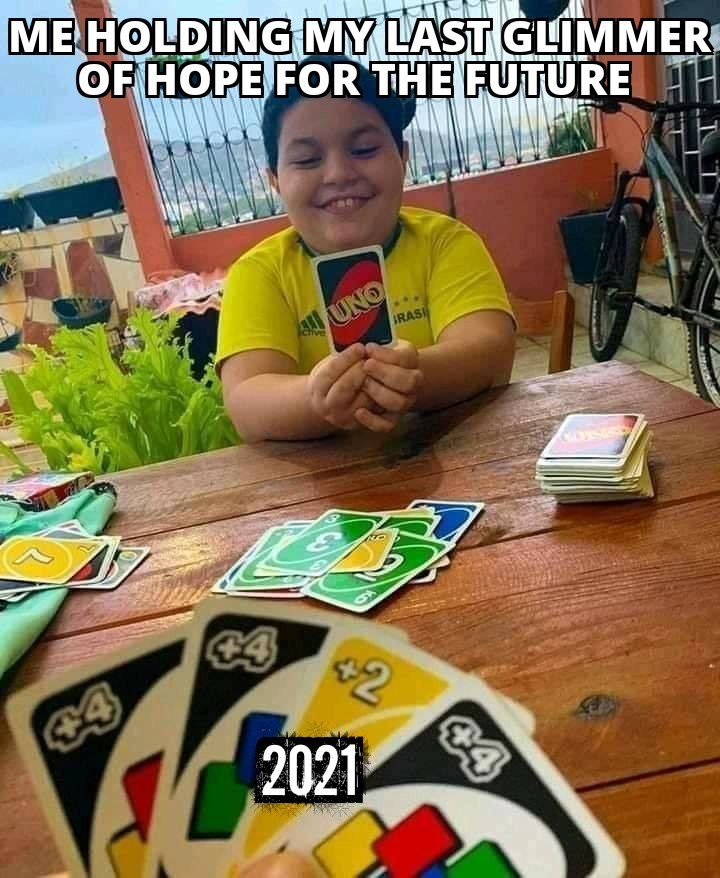 Things are finally starting to... Oh fuck.  #dailymeme #meme #2020isoverparty #2021makeawish #2021year #Memes #Uno #fuckyou