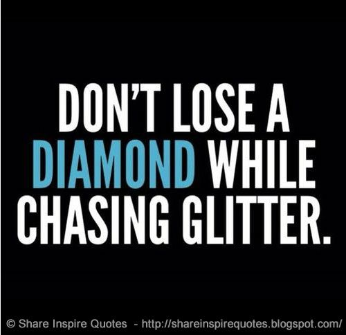 Don't lose a DIAMOND while chasing GLITTER.  YouTube Link - https://t.co/Vfe40thDuO  #videoquotes #videos #youtube #youtubevideos #facebook #facebookvideos #instagram #mondaymotivation #motivational #motivationalquotes #motivationalvideos #inspirational #inspirationalquotes https://t.co/MCH8hQFngr