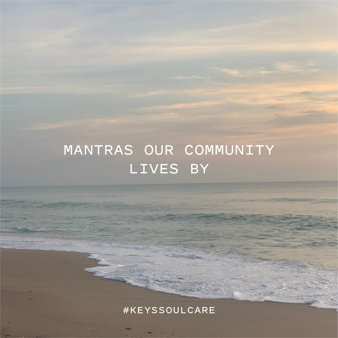 We envisioned the Keys Soulcare community as a platform for conversation, grounding, and positivity at pivotal and everyday moments 💛 Here's some of our favorite mantras you've shared with us:  #KeysSoulcare