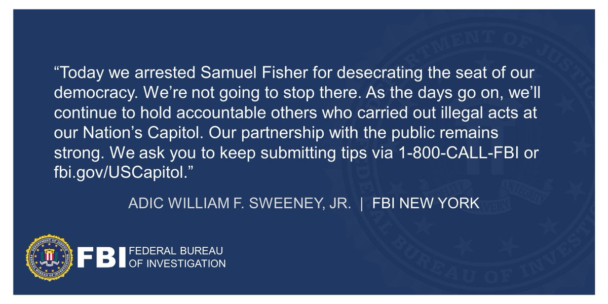 ADIC Sweeneys statement following Samuel Fishers arrest for his role in the riot and assault on the Capitol building: As the days go on, we'll continue to hold accountable others who carried out illegal acts at our Nation's Capitol. Full statement below