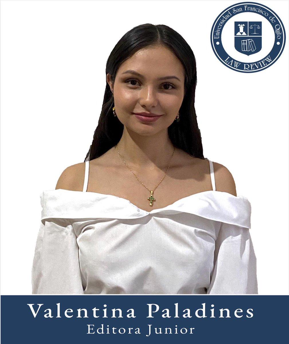 Valentina Paladines  Editora Junior  Sexto semestre Colegio de Jurisprudencia Universidad San Francisco de Quito https://t.co/kKlhvP8MgL