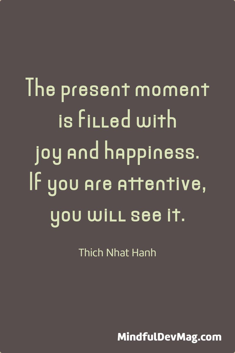 The present moment is filled with joy and happiness. If you are attentive, you will see it. ~ #Happiness https://t.co/MrKSFQeDoZ