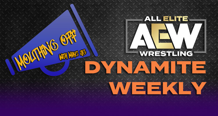 *ALL NEW* #MouthingOff with MikeJC: Dynamite Weekly. Wednesday January 20th #AEWDynamite Ep.68 (@MikeJC821) -