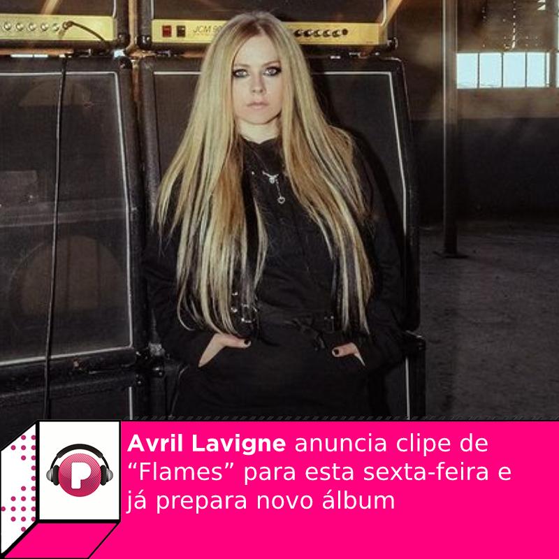 #AvrilLavigne anuncia clipe de #Flames, em parceria com #MODSUN para esta sexta-feira e já prepara novo álbum! Confira o que sabemos sobre as produções: