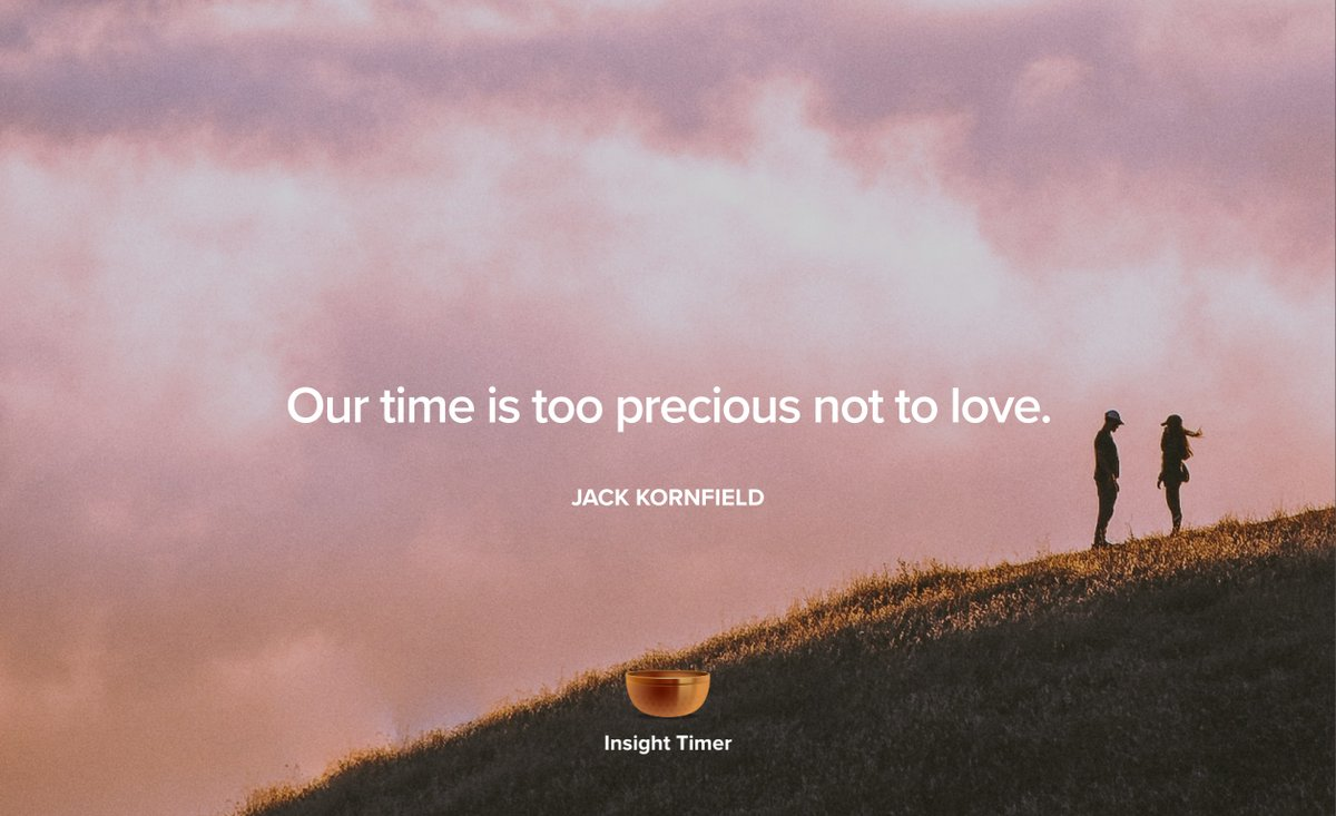 Our time is too #precious not to #lov#love @jack_kornfield   #meditation #innerwork #growth #evolve #selflove #selfcare
