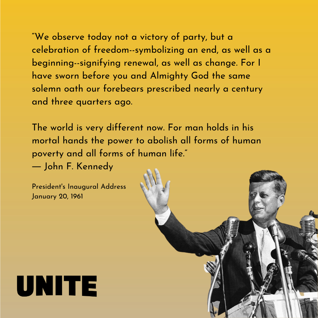 """It is here in John F. Kennedy's Inaugural Address on January 20, 1961 that he calls upon children and adults alike to value civic action and public service when he says, """"And so, my fellow Americans: ask not what your country can do for you — ask what you can do for your countr"""