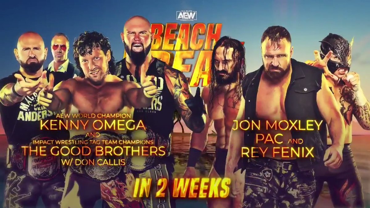 Your main event at BEACH BREAK! #AEW World Champion @KennyOmegamanX teams with the @IMPACTWRESTLING World Tag Team Champions The Good Brothers @MachineGunKA & @The_BigLG to face @BASTARDPAC, @JonMoxley & @ReyFenixMX. Tickets go on-sale this Monday via