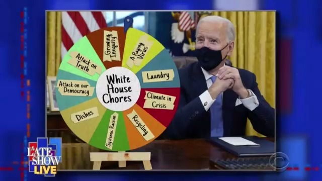 The Biden Administration has a ton of challenges ahead of them. They should probably put them on the White House chore wheel. #LateShowLIVE