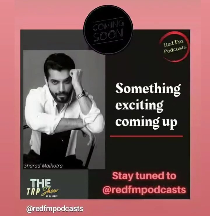 Stay tuned guys...... Something excited coming up.... Do experience our #SharadMalhotra only on #Redfmpodcasts    #Staytuned #SomethingOnItsWay #IGStory