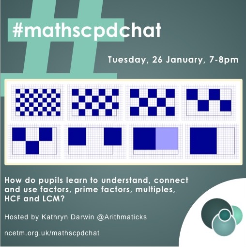 RT @mathscpdchat Next week's #mathscpdchat discussion (on Tuesday at 7-8 pm) will be about the teaching and learning of a topic that pupils meet from KS1 through to KS5!  Join the host, @Arithmaticks, to 'talk about' helping pupils to understand factors, multiples, and how they are related.