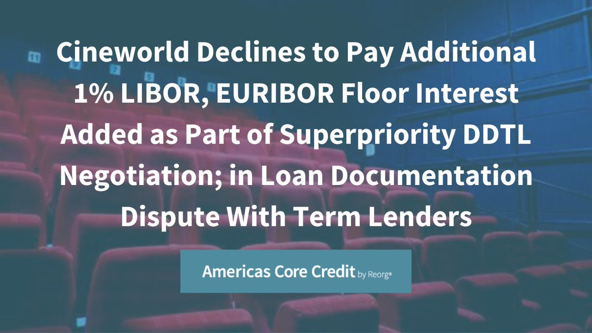 Arising from a potential loan documentation mistake, @cineworld via its legal advisor @Kirkland_Ellis has refused to pay an additional 1% interest in the form of #LIBOR and EURIBOR floors on the first lien term loans due 2025. Read more: . $CNNWF