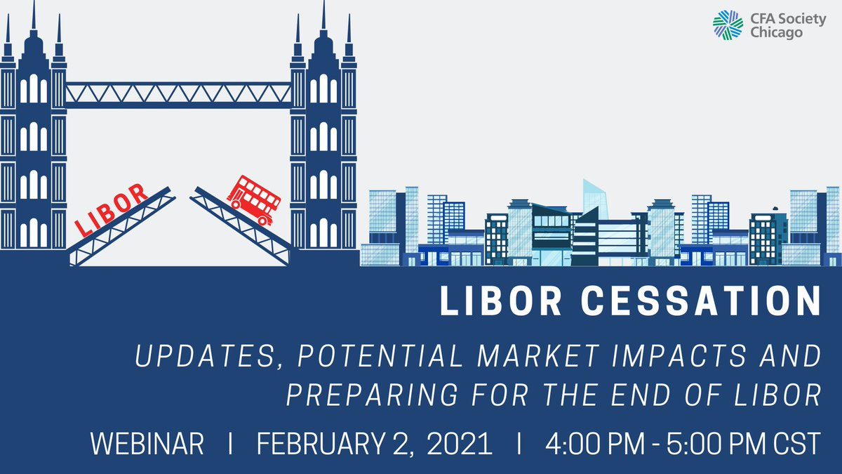 Join @CFA_Chicago for their virtual event on February 2, 2021 from 5:00 pm - 6:00 pm EST to learn more about how the end of #LIBOR will affect worldwide #financialmarkets.  Register today at