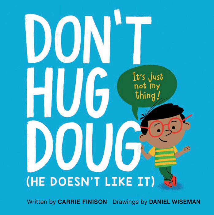 💙It's #NationalHuggingDay and Doug would like to remind you hugging is not everyone's thing. So how can you tell if someone likes hugs? Ask! Learn more in DON'T HUG DOUG by @CarrieFinison and @danimal_1980, about bodily autonomy and consent. On sale 1/26!
