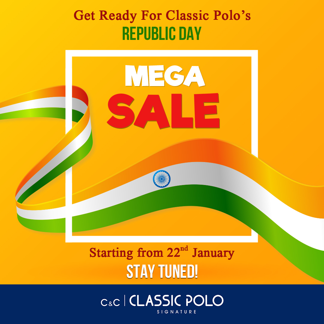 Get Ready for Classic Polo's Republic Day Mega Sale! Starting from 22nd January! Stay Tuned! Shop Online -   #sale #offer #discount #menswear #mensfashion #RepublicDaySale #classicpolo