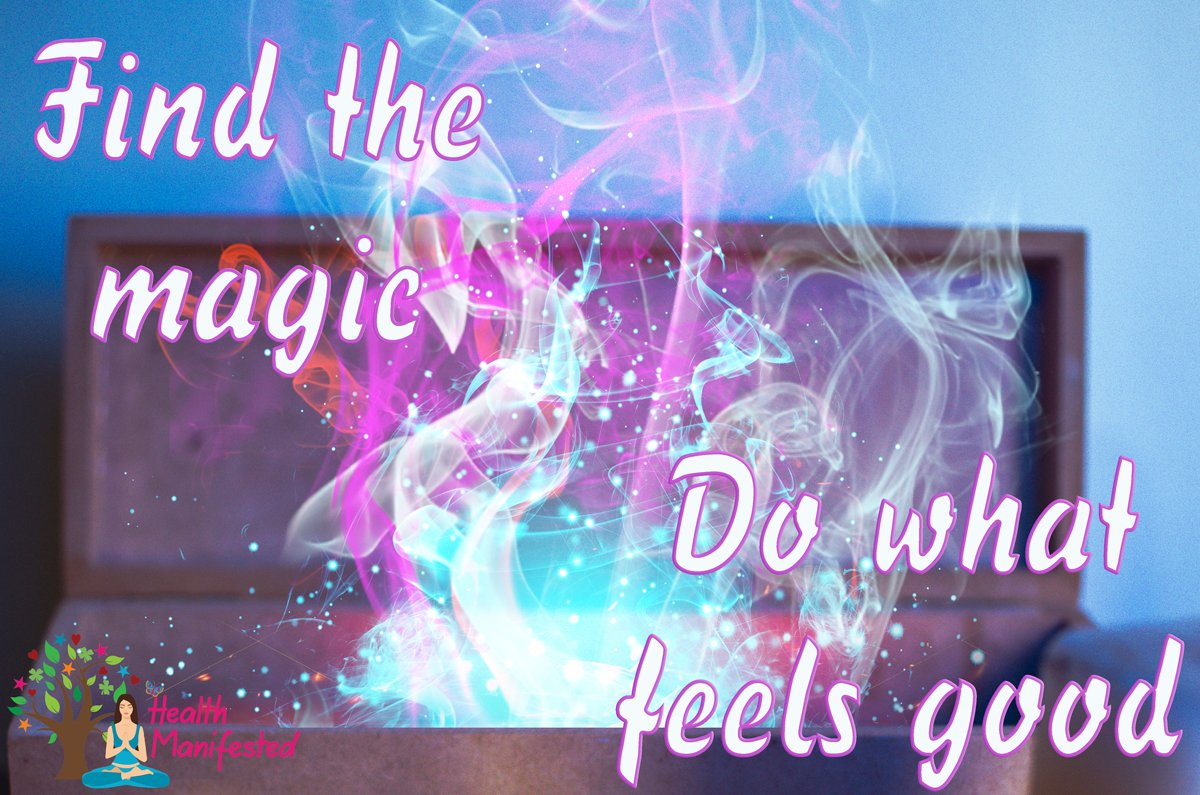 Find the magic.  Do what feels good.   @Health_Manifest #success #inspiration #motivation #believe #life #quote #dream #hope #mindfulness #LOA #lawofattraction #power #love #followme #happy #feelgood #magic #magical #beautiful #beauty #goodvibes #happiness #selflove