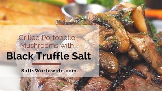 Grilled Portobello Mushrooms with Black Truffle Salt -  #food #chef