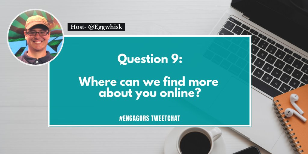 Q9.Where can we find more about you #online? #EngagORS
