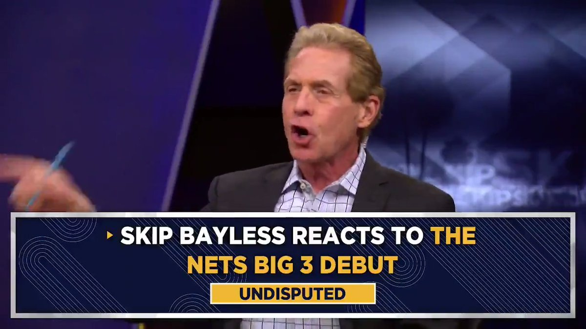 ".@RealSkipBayless on the Nets' Big 3 debut:  ""I saw the new greatest show on earth. This is must-see TV, this is #NothingButNets. I saw an offensive tour de force."""
