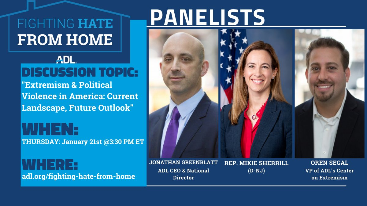 """TODAY our #FightingHateFromHome series returns. Join @RepSherrill, @JGreenblattADL and VP of @ADL's Center on Extremism, @OrenSegal at 3:30pm ET to discuss """"Extremism and Political Violence in America: the Current Landscape, the Future Outlook."""" Register 👇https://t.co/cnJ7Z9E5nv https://t.co/3DDQJyEpJR"""