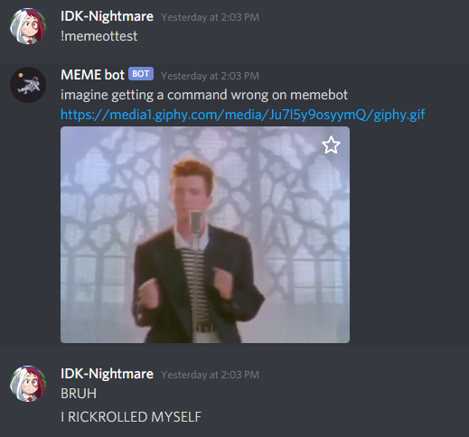 my bot rick rolled me yesterday