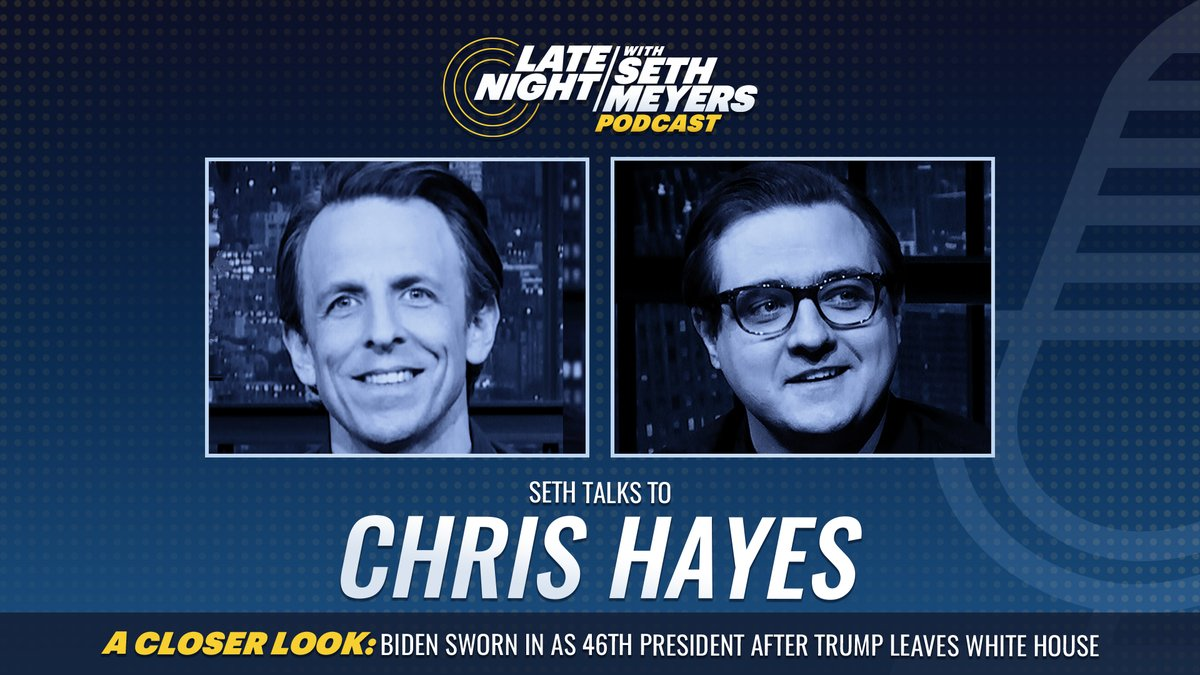 On today's #LNSM Podcast: @chrislhayes! Plus, @SethMeyers takes #ACloserLook at the inauguration of Joe Biden as the 46th President of the United States.  🎧 Apple Podcasts:  🎧 Spotify:  🎧 Google Play: