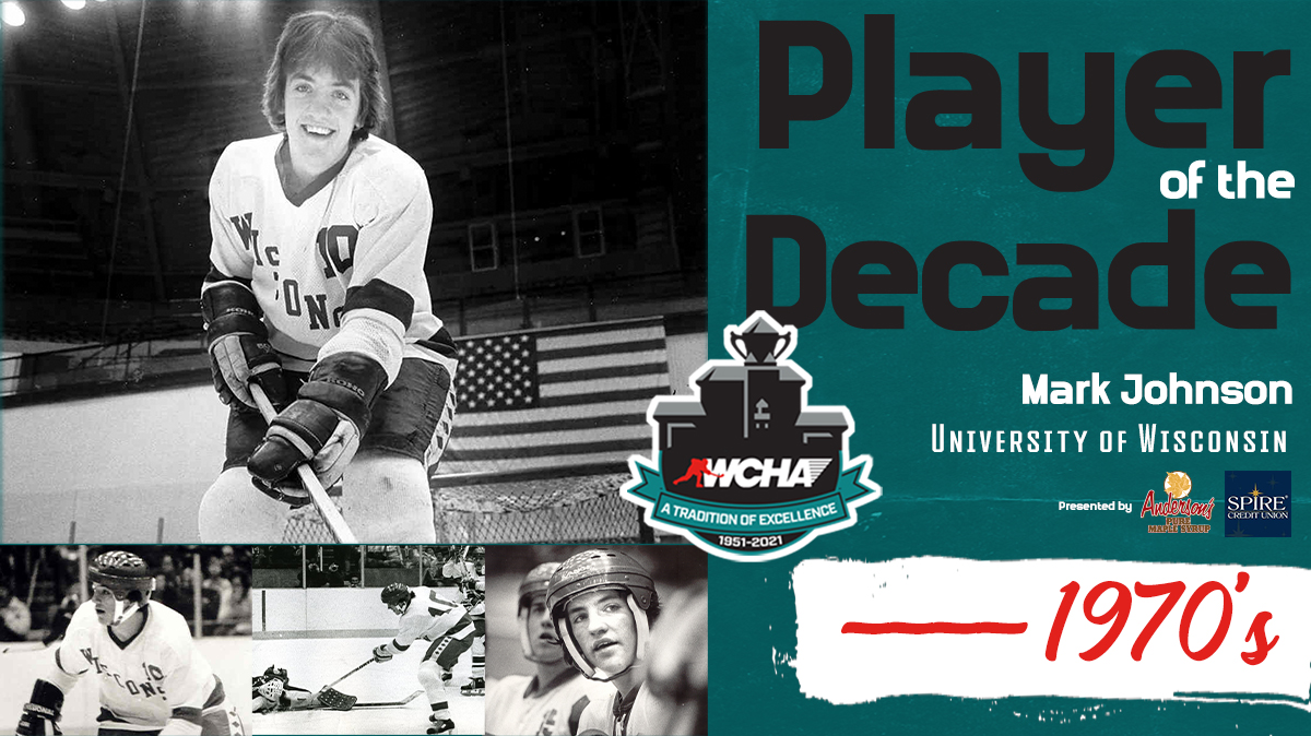 Legendary Player.  Legendary Coach.  Congratulations to Wisconsin's Mark Johnson, the #WCHA 1970s Player of the Decade.  📰   #WeAreWCHA   #70YearsofExcellence
